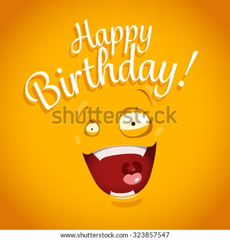 Happy Birthday card with funny cartoon emotion face - stock vector