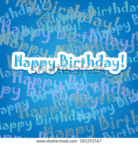 Happy birthday card with typo pattern on blue - stock vector