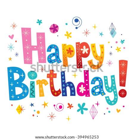 Happy Birthday decorative type unique lettering - stock vector