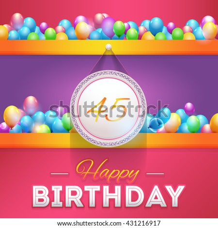 Happy Birthday Design, Age 45 Concept Greeting Card Template - stock vector