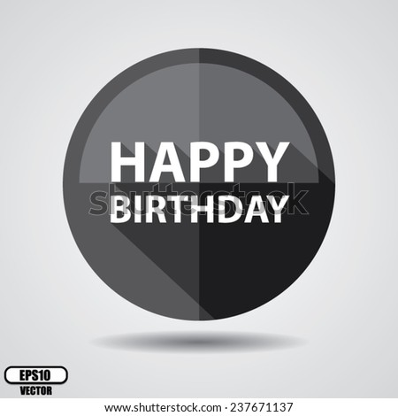 Happy Birthday Greeting on black circle shiny, Happy birthday celebrations on white background - Vector illustration. - stock vector