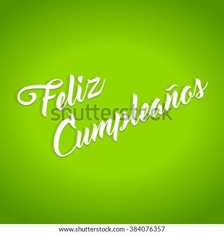 Happy Birthday hand lettering calligraphy in Spanish - stock vector