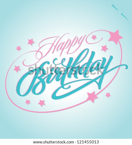HAPPY BIRTHDAY hand lettering - handmade calligraphy, vector (eps8) - stock vector