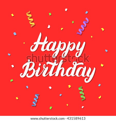 Happy birthday hand lettering on red festive background with confetti and paper streamers for greeting card, poster, banner. Happy birthday quote. Calligraphic Phrase. Original vector illustration. - stock vector