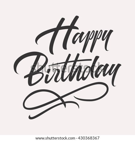 Happy birthday hand lettering. Retro vintage custom typographic composition. Original hand crafted design. Calligraphic phrase. Original drawn vector Illustration isolated on white background. - stock vector