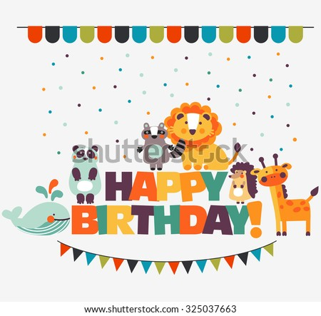 Happy birthday - lovely vector card with funny cute animals and garlands. Modern vector style. Ideal for cards, logo, invitations, party, banners, kindergarten, preschool and children room decoration - stock vector