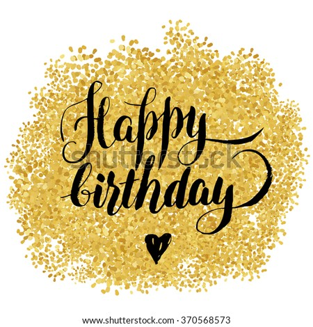 Happy birthday: stilish lettering over gold background. Calligraphic design for trendy invitation and greeting card, prints and posters. Boho chic. Abstract luxury background. - stock vector