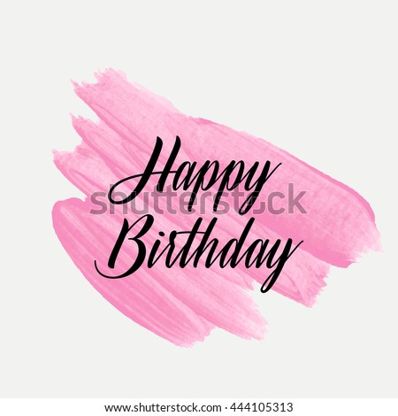Happy Birthday text sign lettering over original grunge art brush paint texture background design acrylic stroke poster vector illustration. - stock vector