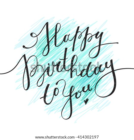 happy birthday to you, vector lettering on hand drawn background - stock vector