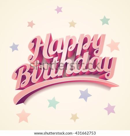Happy Birthday Vector custom 3d hand lettering typographic design. - stock vector