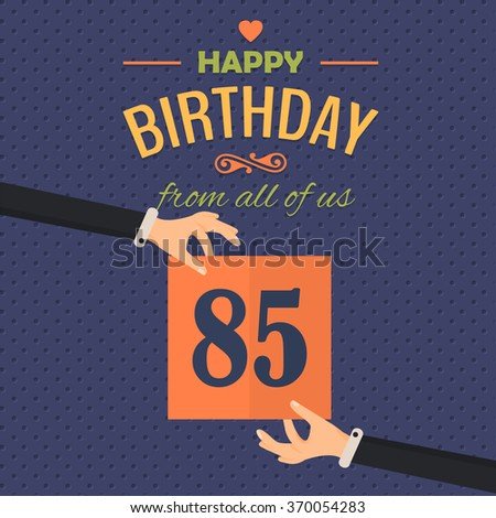 Happy Birthday Vector Design. Announcement and Celebration Message Poster, Flyer Age 85 - stock vector