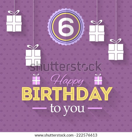Happy Birthday Vector Design. Announcement and Celebration Message Poster, Flyer Flat Style Age 6 - stock vector