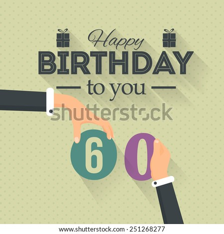 Happy Birthday Vector Design. Announcement and Celebration Message Poster, Flyer Flat Style Age Sixty - stock vector