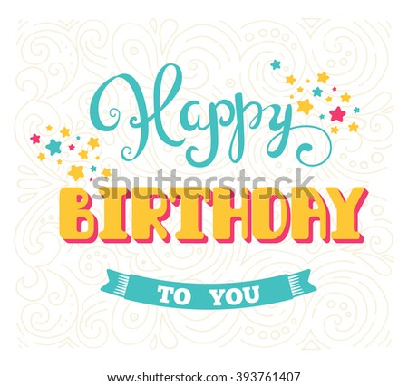 Happy Birthday. Vector greeting card. Hand lettering. - stock vector