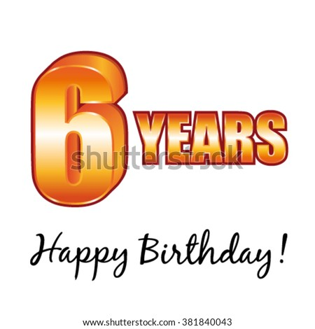 Happy birthday. 6 years old vector greeting card. - stock vector