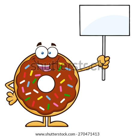 Happy Chocolate Donut Cartoon Character With Sprinkles Holding Up A Blank Sign. Vector Illustration Isolated On White - stock vector