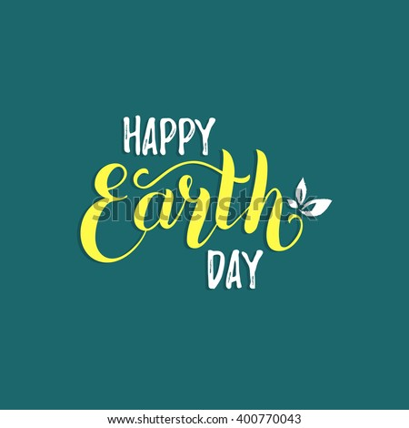 Happy Earth Day hand lettering card background. Vector illustration with leaves.  - stock vector