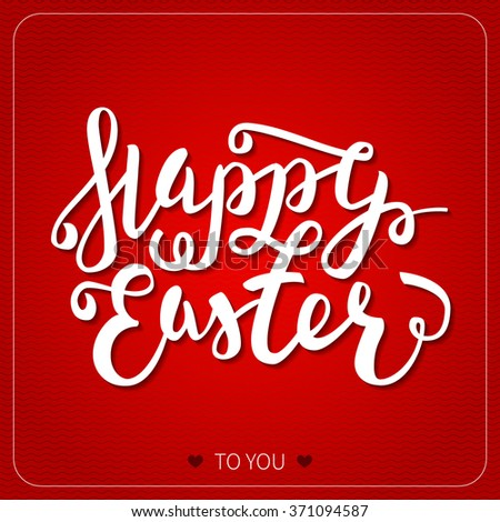 Happy Easter greeting card. Hand Drawn lettering Calligraphic Design Label on red background. Easter Holidays lettering for invitation, greeting card, prints and posters. Vector Typographic design - stock vector