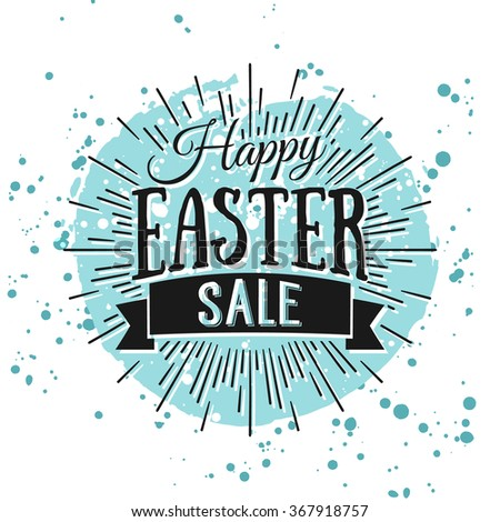 Happy Easter greeting card. Hand Drawn lettering with egg and watercolor splashes. Easter Holidays lettering for invitation, greeting card, prints and posters. Typographic design. Easter Sale Banner. - stock vector