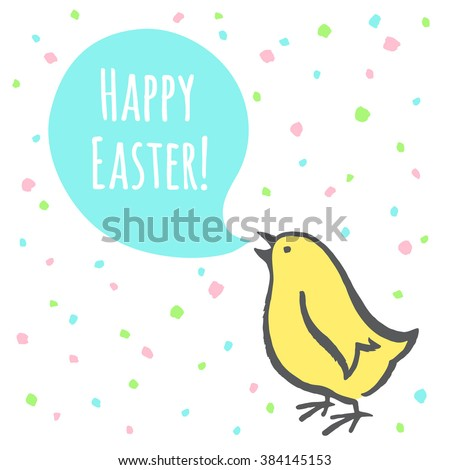 Happy Easter greeting card. Simple Easter illustration with lettering. Cute free hand drawing of chick with speech bubble. Doodle style chicken saying Happy Easter. Uneven spots pattern background. - stock vector