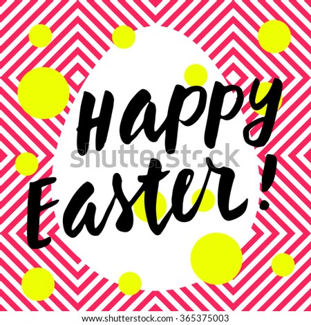 Happy Easter! Hand lettering card. Modern calligraphy on trendy abstract geometric background. Bright electric colors. Vector illustration - stock vector