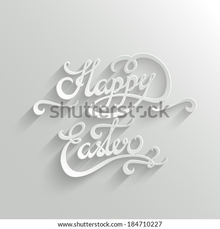 Happy Easter Hand lettering Greeting Card. Typographical Vector Background. Handmade calligraphy. Easy paste to any background - stock vector