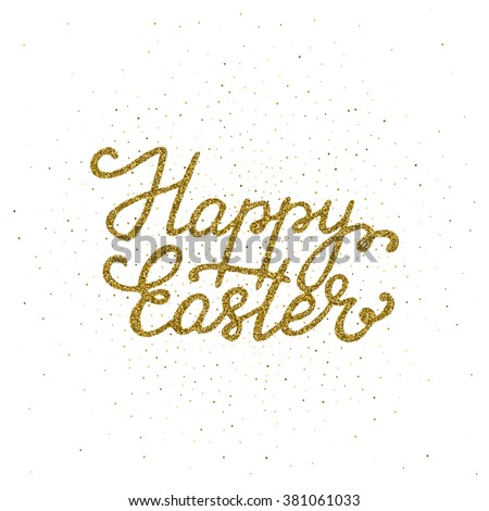 Happy Easter - ink freehand lettering with golden texture. Modern calligraphy, isolated on the confetti background. - stock vector
