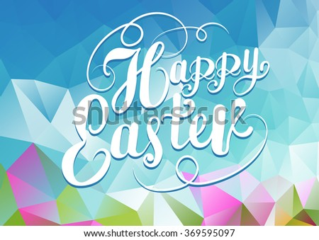 Happy easter, text, design template, easter sunday, easter holiday, easter ideas, easter message, easter day, easter decorations, easter card, graphic design, lettering design, vector - stock vector