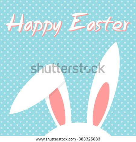 Happy Easter. Vector illustration of Easter bunny ears card.  Happy Easter Typographical With Bunny on Polka dot background. All in a single layer. EPS 10 vector illustration for design. - stock vector