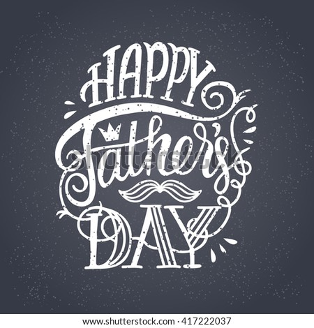 Happy Father's Day. Elegant typographic poster with hand drawn quote on dark background. Lettering. Fully editable illustration. Could be used for greeting cards, advertising, fliers, social media etc - stock vector