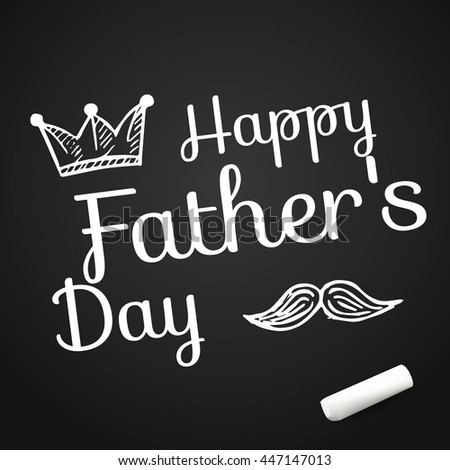 Happy Father's Day on background with doodle objects.vector illustration with text on chalkboard with chalk - stock vector