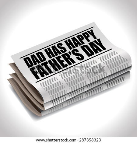 Happy Fathers Day newspaper headline EPS 10 vector royalty free stock illustration for greeting card, ad, promotion, poster, flier, blog, article, social media, marketing - stock vector
