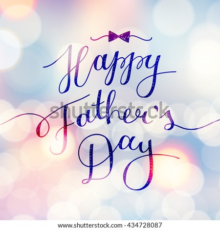 happy fathers day, vector lettering for greeting card, handwritten text - stock vector