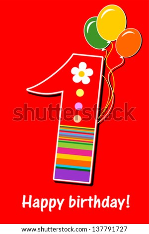 Happy First Birthday. Celebration background with number one, balloon and place for your text. Vector illustration - stock vector