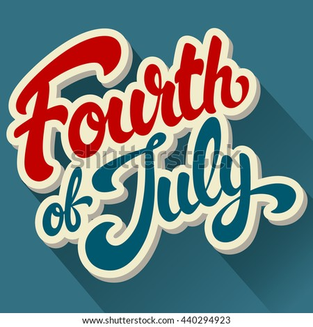 Happy Fourth of July hand drawn vector lettering design illustration. Perfect for greeting card, advertising or poster. Happy Independence Day. - stock vector