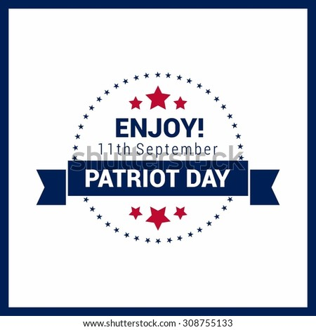 Happy & Free Patriot Day. 9/11 Patriot Day background, Stamp Design. Patriot Day September 11, 2001 Poster Template, we will never forget you, Vector illustration for Patriot Day - stock vector