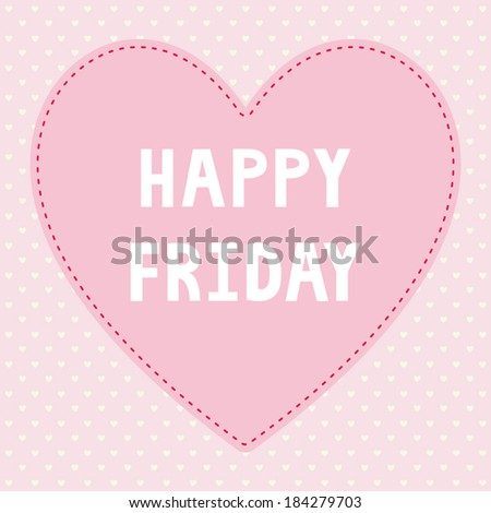 Happy Friday card for decoration. - stock vector