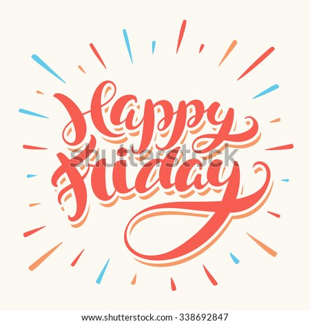 Happy Friday. Hand lettering. - stock vector