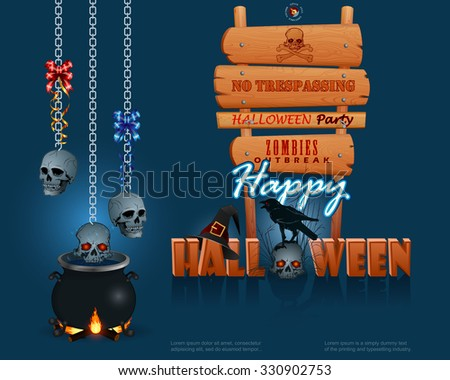 Happy Halloween, background with a magic cauldron and wooden sign; Holidays, design with Halloween text, skulls hanging from chains over witch cauldron, skull wearing a raven on top and wizard's hat - stock vector