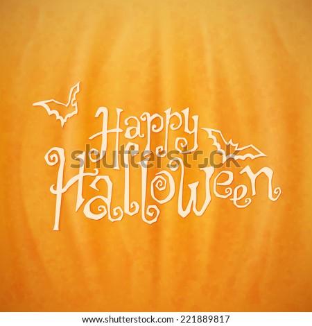 Happy Halloween calligraphic vector lettering over a background of an orange pumpkin texture - stock vector