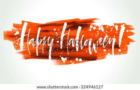 Happy Halloween hand written calligraphy on acrylic brush stroke. Vector illustration. - stock vector