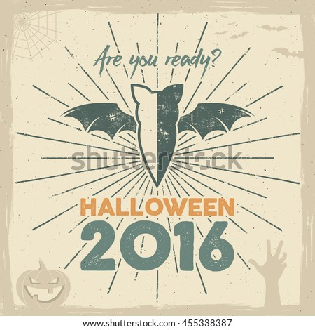 Happy Halloween 2016 Poster. Are you ready lettering and holiday symbols - bat, pumpkin, hand, witch hat, spider web and other. Retro banner, party flyer design. Vector illustration - stock vector