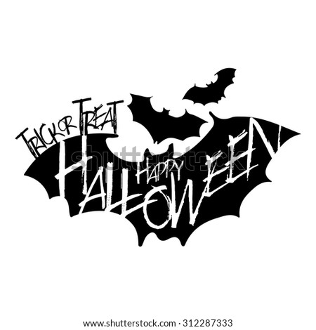Happy Halloween. Trick or treat. Text on flying bat silhouette. Black and white design - stock vector