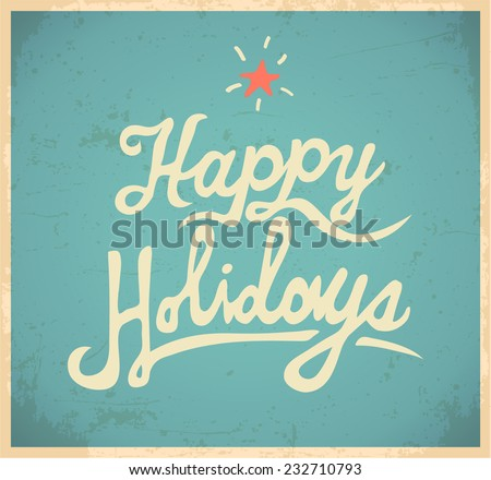 Happy holidays background. Vector - stock vector