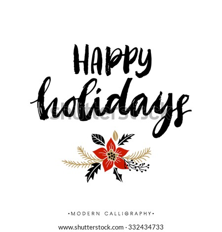 Happy Holidays. Christmas calligraphy. Handwritten modern brush lettering. Hand drawn design elements. - stock vector