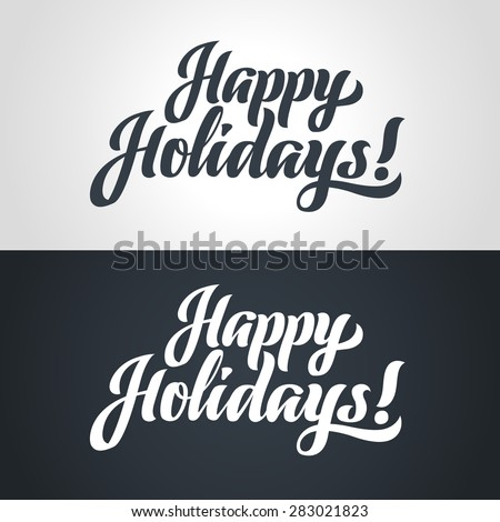 Happy Holidays hand-lettering. Handmade vector calligraphy - stock vector