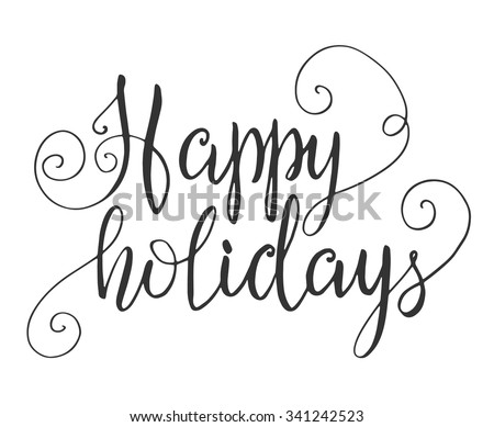 Happy holidays hand lettering isolated on white background. Vector illustration - stock vector