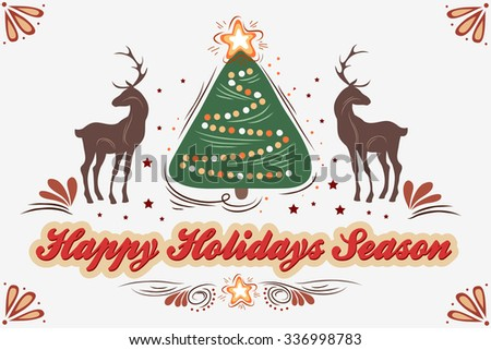 Happy Holidays Season. Vintage greeting background with reindeer and Christmas tree. Lettering. Vector illustration/EPS 10 - stock vector