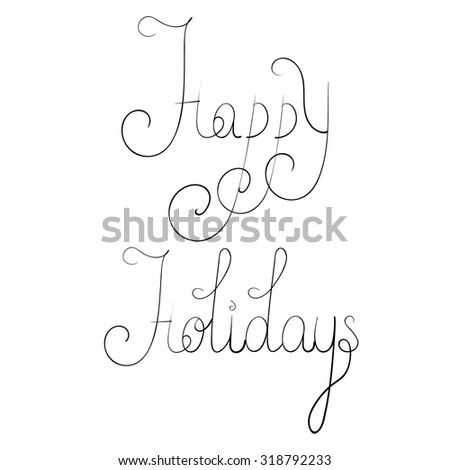Happy Holidays. Vector hand lettering. - stock vector