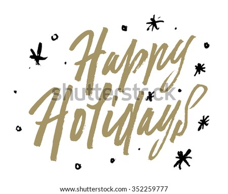 Happy Holidays vector text. Holidays lettering for invitation and greeting card, prints and posters. Hand drawn typographic inscription, christmas calligraphic design. - stock vector